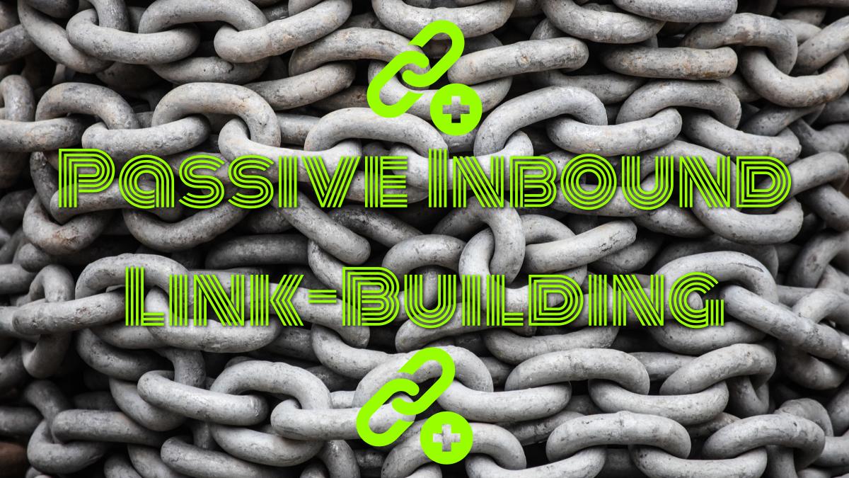 Passive Inbound Link Building